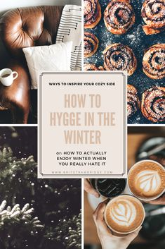 How to Hygge in the Winter : Ways to Inspire Your Cozy Side (or: how to actually enjoy winter if you hate it)
