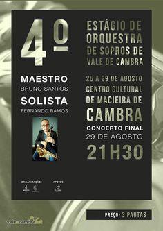 4.º Estágio de Orquestra de Sopros de Vale de Cambra > 25 a 29 Ago 2014 Concerto Final > 29 Ago 2014, 21h30 @ Centro Cultural, Macieira de Cambra, Vale de Cambra Organização: Banda de Vale de Cambra #ValeDeCambra #MacieiraDeCambra