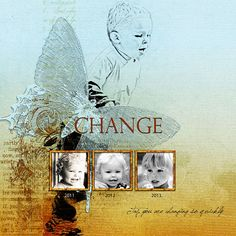 """CHANGE"" from the gallery at Real Life Scrapped"
