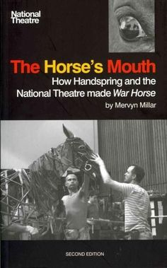 The Horse's Mouth: How Handspring and the National Theatre Made War Horse