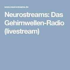 Neurostreams: Das Gehirnwellen-Radio (livestream)