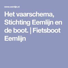 Het vaarschema, Stichting Eemlijn en de boot. | Fietsboot Eemlijn
