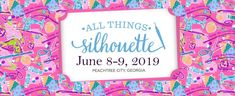 All Things Silhouette - June 8-9, 2019 | Terri Johnson Creates