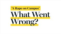 Rolling Stone and UVA: The Columbia School of Journalism Report - Rolling Stone