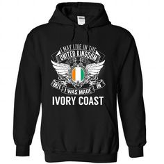 I MAY LIVE IN THE UNITED KINGDOM BUT I WAS MADE IN IVORY COAST (N1) T-SHIRTS, HOODIES, SWEATSHIRT (39.99$ ==► Shopping Now)
