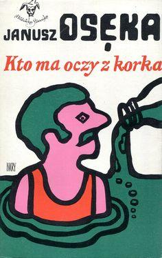 """""""Kto ma oczy z korka"""" Janusz Osęka Cover by Jan Młodożeniec (Mlodozeniec) Book series Biblioteka Stańczyka Published by Wydawnictwo Iskry 1973"""