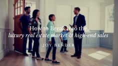 How To Become A High End Real Estate Agent (Luxury Sales)