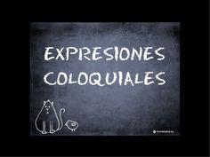 Expresiones coloquiales en español by Daniel Hernández Ruiz via slideshare