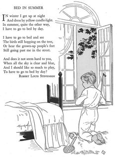 Bed in Summer by Robert Louis Stevenson - one of my favourite poems, first read in a book that belonged to my maternal Grandmother as child (I think it might have been a school prize)