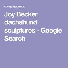Joy Becker dachshund sculptures - Google Search