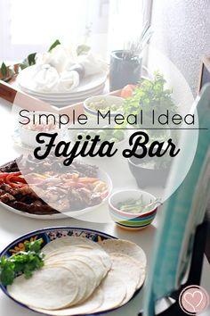 Simple Dinner Meal Idea For The Busy Mom: Mexican Fajita Bar