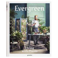 """""""Evergreen – Living with Plants"""" von Gestalten"""