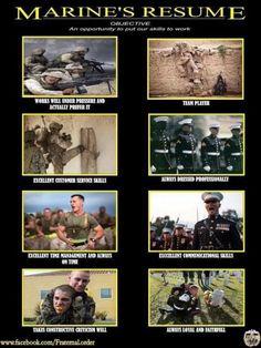A Marine's Resume'. Marine Corps Quotes, Usmc Quotes, Us Marine Corps, Veterans Quotes, Military Quotes, Military Humor, Military Life, Military Veterans, Military Art