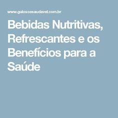 Bebidas Nutritivas, Refrescantes e os Benefícios para a Saúde