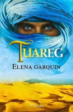 Mi Pasión es Leer...: Tuareg, Elena Garquin