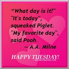 Tuesday Quotes And | Cute Winnie The Pooh quotes ~ Happy Tuesday! - Inspirational Quotes ...