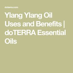 Ylang Ylang Oil Uses and Benefits | doTERRA Essential Oils