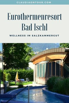 Thermenbesuch in Bad Ischl Reisen In Europa, Hotels, Wellness Spa, Austria, Travel Guide, Travel Inspiration, Las Vegas, Germany, Luxury
