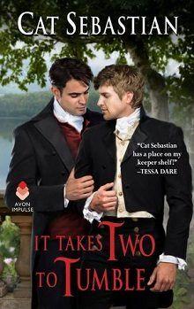 It Takes Two to Tumble: Seducing the Sedgwicks #1 by Cat Sebastian