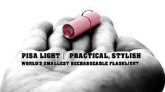 Pisa Light - World's Smallest Rechargeable Flashlight, Stylish And Useful Modern Accessory For Everyday Carry. #kickstarter #crowdfunding #EDC #Flashlight #Gadget