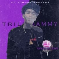 Sorry 4 The Sleep by Trill Sammy on SoundCloud