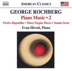 Rochberg: Piano Music 2: 12 Bagatelles / 3 Elegiac Pieces / Sonata Seria - Naxos American Classics CD. £6.95