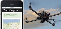Taco Delivery Copter...I can't wait!!