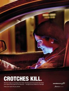 Your Glowing Crotch Will KillYou  New provocative texting & driving ads.