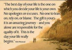 The day your life begins;