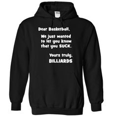 Basketball sucks - yours truly Billiards - 1015 T Shirts, Hoodies. Check price ==► https://www.sunfrog.com/LifeStyle/Basketball-sucks--yours-truly-Billiards--1015-4543-Black-Hoodie.html?41382 $39.99