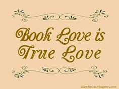 Book love is true love.