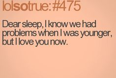 #475 Love Now, My Love, Lolsotrue Quotes, Story Of My Life, Funny Quotes, Lolsotrue