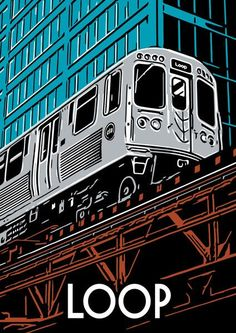 """Chicago neighborhood poster for the Loop, by StudioChris. The Loop in downtown Chicago is named for the rectangular elevated track structure, completed in 1897, that still carries """"L"""" trains."""