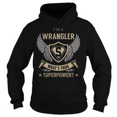 I am a Wrangler What is Your Superpower Job Title TShirt
