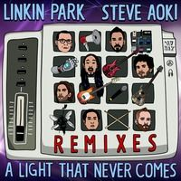 "Linkin Park & Steve Aoki ""A Light That Never Comes"" (Remixes) by steveaoki on SoundCloud"