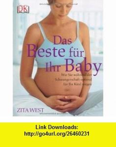 Das Beste f�r Ihr Baby (9783831009978) Zita West , ISBN-10: 383100997X  , ISBN-13: 978-3831009978 ,  , tutorials , pdf , ebook , torrent , downloads , rapidshare , filesonic , hotfile , megaupload , fileserve