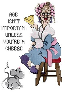 Age isn't important unless you're a cheese