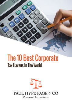 10 Best corporate tax havens in the world - Paul Hype Page & Co Tax Haven, Chartered Accountant, How To Find Out, World, The World