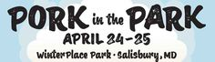 April 24 & 25, 2015: Pork in the Park at Winter Place Park, Salisbury, MD.  Celebrating 12 Years, the festival offers two days of entertainment the whole family can enjoy – all for only $3 daily admission and children 12 & under free! #porkinthepark #salisburymd #bbqfestival #sbymd #easternshore #maryland https://www.facebook.com/PorkinthePark