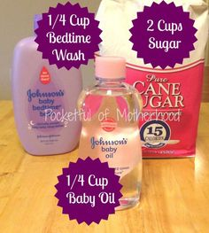 DIY Sugar Scrub for body. 2 cups sugar, 1/4 cup baby oil, 1/4 cup lavender baby body wash