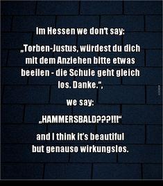 Im Hessen we don't say...