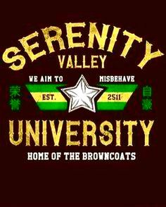 Shop Serenity Valley University firefly t-shirts designed by Arinesart as well as other firefly merchandise at TeePublic. Firefly Images, Firefly Art, Firefly Movie, Firefly Quotes, Serenity Movie, Firefly Serenity, Serenity Ship, Firefly Cosplay, Joss Whedon