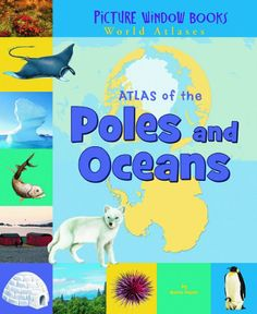 Atlas of the Poles and Oceans (Picture Window Books World Atlases) by Karen Foster,http://www.amazon.com/dp/1404838945/ref=cm_sw_r_pi_dp_HOHEtb1DSVQD7BJ0