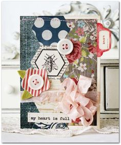 My Heart is Full Card by Melissa Phillips Supplies: Now & Then Cardstock Stickers 2 by Teresa Collins Now & Then Floral Pattern P. Card Making Inspiration, Making Ideas, Love Anniversary, Bee Cards, Thanksgiving Cards, Heart Cards, Vintage Cards, Greeting Cards Handmade, Scrapbook Cards