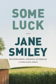 Some Luck by Jane Smiley. LibraryReads pick October 2014.