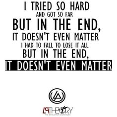 In The End Linkin Park music and lyrics ❤ liked on Polyvore featuring quotes, text, words, filler, phrase and saying