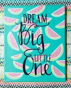 Dream big little one canvas quote painting by SoDarlingCrafts