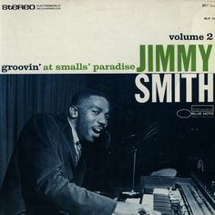 Jimmy Smith - Groovin' At Small's Paradise Volume 2 (1586)