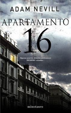 Apartamento 16, de Adam Nevill. Barrington House se convertirá en el escenario de tus peores pesadillas.