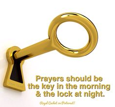 Prayers should be  the key in the morning  & the lock at night.